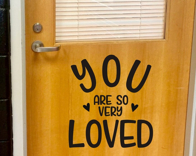 You Are So Very Loved Door Decal for Teacher Classroom Wall or Whiteboard Classroom Decor Back to School Loved Vinyl Decal Teacher Decals