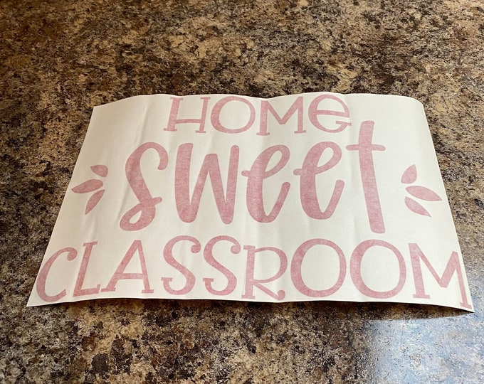 CLEARANCE priced Decal for Classroom Cheap Teacher Decal Home Sweet Classroom Red Vinyl Decal for Classroom Door or Wall