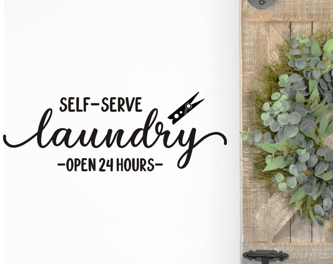 Laundry Room Decal Self Serve Laundry Sign Open 24 Hours Vinyl Decal for Sign Making Rustic Farmhouse Laundry Room Decal
