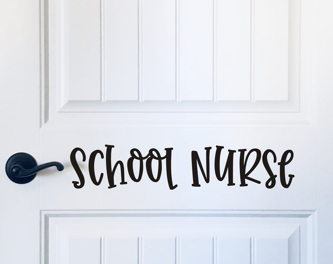 School Nurse Vinyl Decal For Door or Wall School Nurse's Office or School Clinic Sign Vinyl Classroom or Teacher Decal Wall Decal