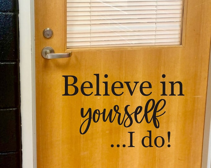 Believe in Yourself Decal I Do Teacher Door or Wall Decal Classroom Inspiration Wall Decal Back to School Classroom Decor School Decals