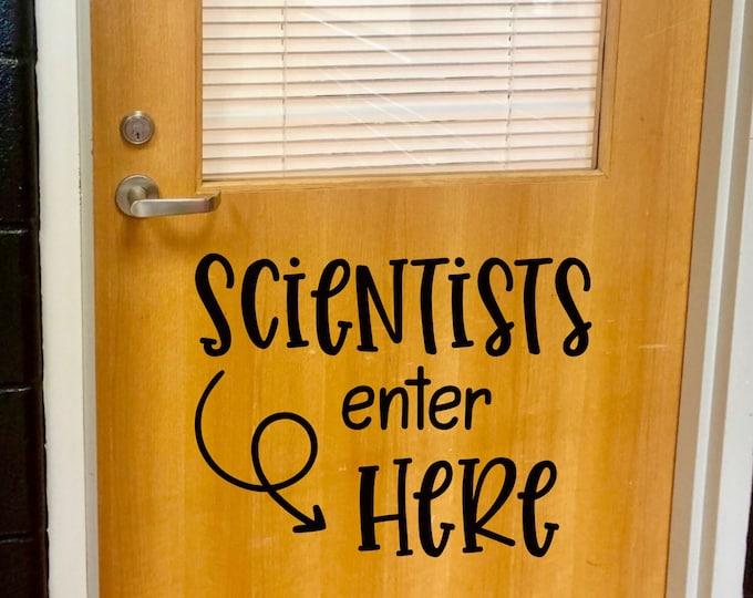 Scientists Enter Here Decal for Classroom Door or Wall Teacher Vinyl Decal School Wall Decal Science Teacher Classroom Decor