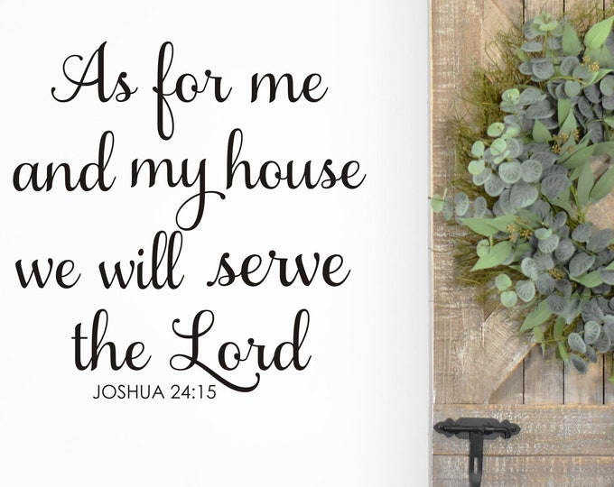 As For Me and My House We Will Serve the Lord Wall Decal Vinyl Wall Decor for Living Room or Entryway Religious Scripture Wall Decal