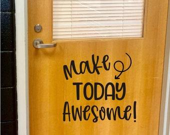Classroom Door Decal Make Today Awesome Vinyl Decal for Teacher Door Wall or Whiteboard Classroom Door Sign Classroom Decor Back to School