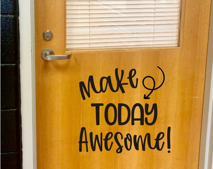 Classroom Door Decal Make Today Awesome Vinyl Decal for Teacher Door Wall or Whiteboard Classroom Door Sign Classroom Decor Back to School