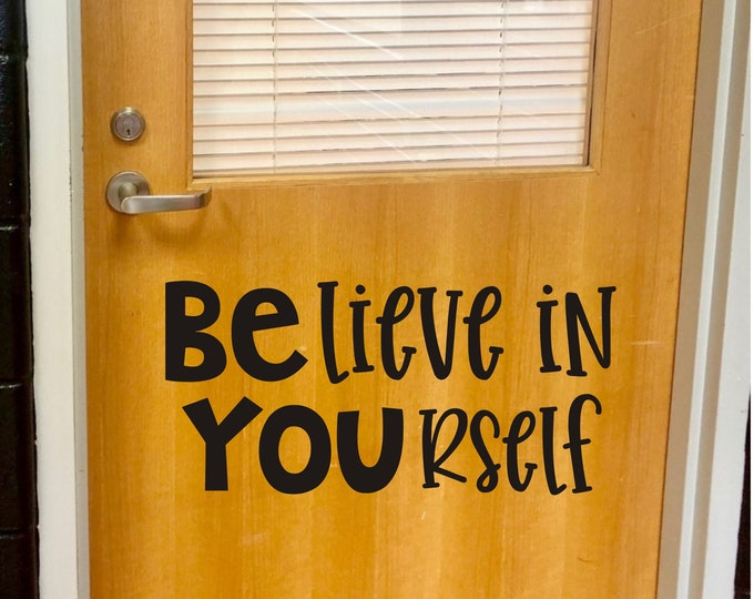 Believe in Yourself Decal for Classroom Door Wall or Whiteboard Teacher School Vinyl Decal for Classroom Decor Daycare Home School Decals