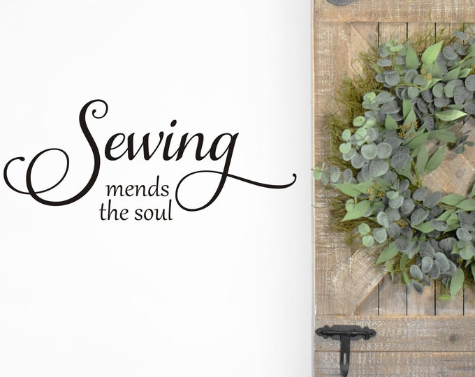 Sewing Wall Decal Sewing Room Vinyl Sewing Mends the Soul Vinyl Wall Decal for Craft or Sewing Room Home Based Business Decal Home Decor
