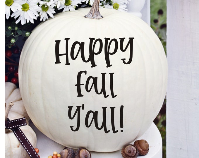 Happy Fall Y'all Decal for Pumpkin Vinyl Decal for Southern Fall Porch Decor Seasonal Halloween Fall Decoration Vinyl Decal for Pumpkins