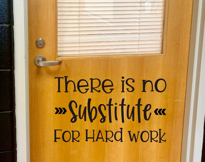 There is No Substitute For Hard Work Decal for Wall or Door Classroom School Vinyl Decal Teacher Vinyl Decal Classroom Decor Hard Work