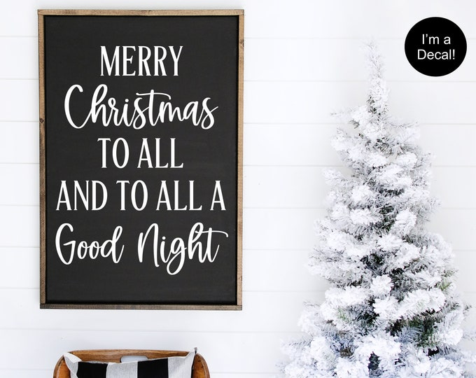 Merry Christmas to All Decal and to all a Good Night Vinyl Decal for Sign Holiday Decal for Chalkboard Sign Wall Decal Holiday Seasonal