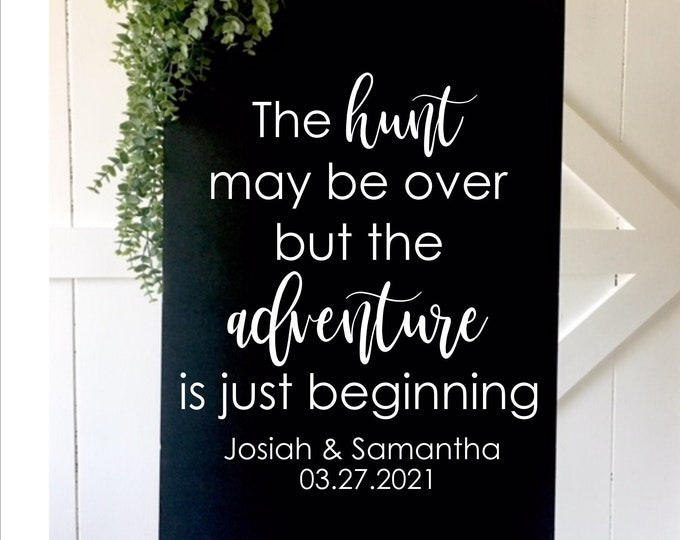 The Hunt May Be Over Decal for Sign Making Adventure Engagement Decal Vinyl Decal for Wedding Sign or Chalkboard Hunting Couple Wedding