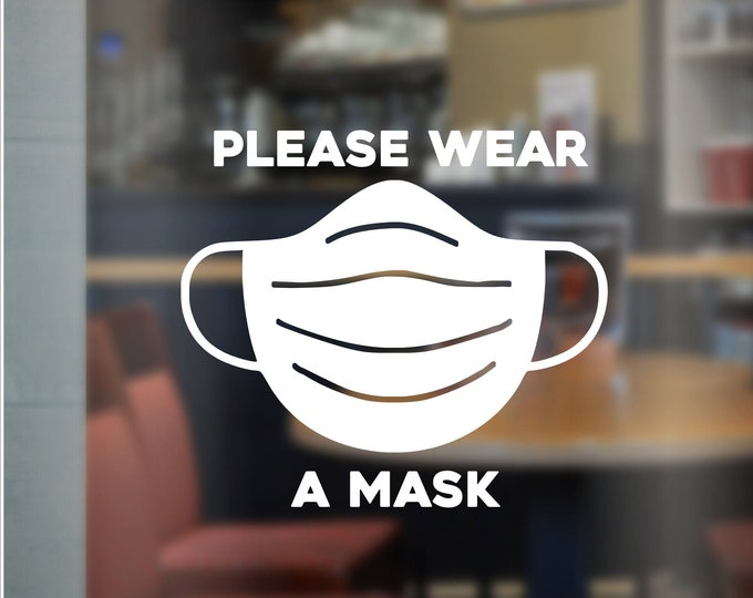 Please Wear a Face Mask Vinyl Decal for Store Front Door or Window Mask Reminder Decal for Business Mask Required Vinyl Decal