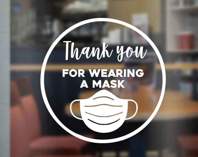 Mask Decal for Business Door or Window Thank You for Wearing a Mask Vinyl Decal for Business Store Front Mask Reminder Sticker Ships Fast