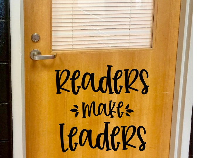 Readers Make Leaders Decal for Classroom Door or Wall Teacher Decals Vinyl Decal for Classroom Decor Back to School Reading Teacher