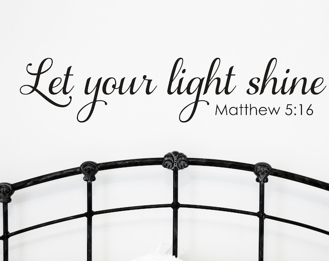Let Your Light Shine Wall Decal Vinyl Wall Decor for Home Religious Scripture Decal for Sign Making Matthew 5:16 Wall Decal