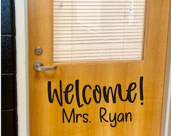 Welcome Decal with Teacher Name Vinyl Decal for Door or Wall Classroom School Teacher Vinyl Decal Classroom Decor Back to School