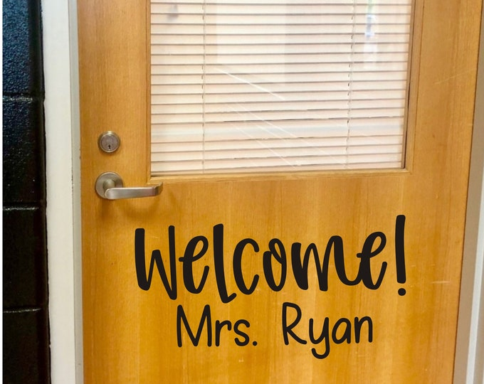 Welcome Decal with Teacher Name Vinyl Decal for Door or Wall Classroom School Teacher Vinyl Decal Classroom Decor Back to School