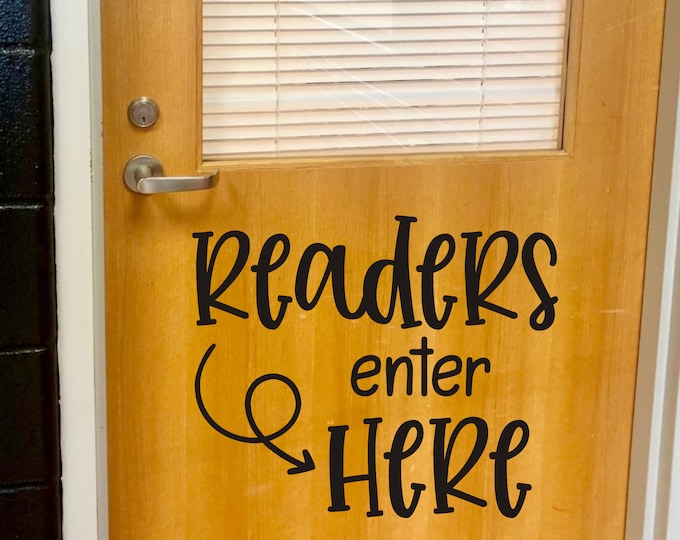 Readers Enter Here Decal for Door or Wall of Classroom Reading Teacher Vinyl Decal Classroom Decor Back to School