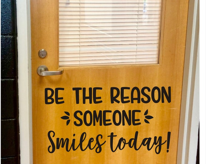 Be the Reason Someone Smiles Today Decal for Classroom School Teacher Vinyl Wall Decal Decor For Classroom Education Smiles Decal