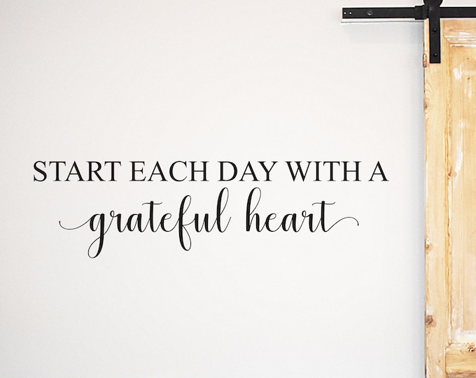 Start Each Day with a Grateful Heart Wall Decal Home Decor Vinyl Wall Decal for Living Room or Bedroom Begin Each Inspirational Decal