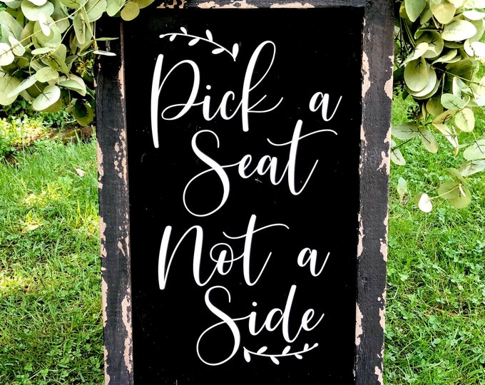Pick a Seat Decal Wedding Decal for Chalkboard Wedding Sign DIY Decal for Wedding Decor Decal for Acrylic Pick a Seat Not a Side Minimalist