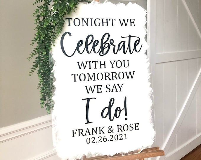 Rehearsal Dinner Vinyl Decal for Mirror or Chalkboard Tonight We Celebrate with you Tomorrow We Say I Do Rehearsal Sign Vinyl Decal DIY