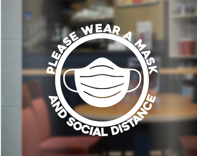 Face Mask Decal Social Distance Vinyl Decal for Store Front or Business Window Business Door Decal Please Wear a Mask and Social Distance