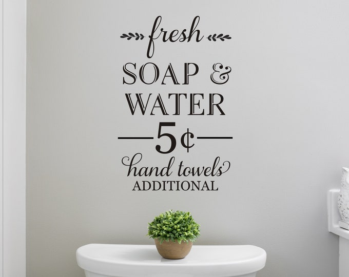 Fresh Soap and Water Decal for Wall or Sign Making 5 Cents Hand Towels Additional Cute Rustic Wall Decor for Bathroom Vinyl Wall Decal