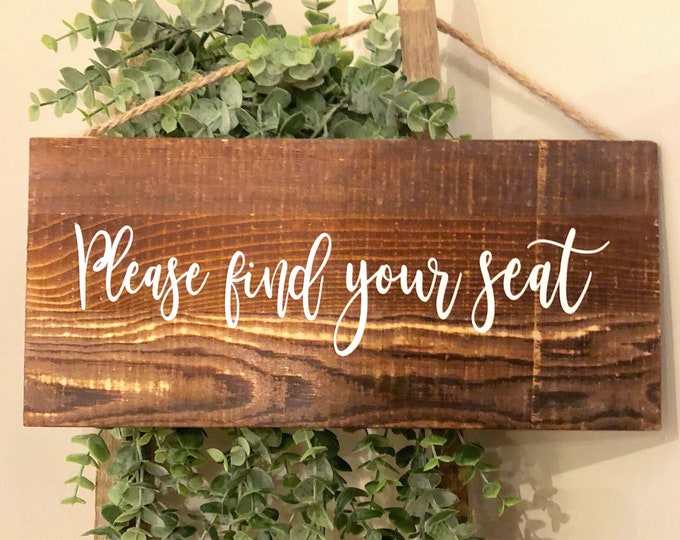 Wedding Decal Sign Please Find your Seat Vinyl Decal Rustic Wedding Elegant Wedding Decor Handwritten Modern Decal Reception Vinyl Decal
