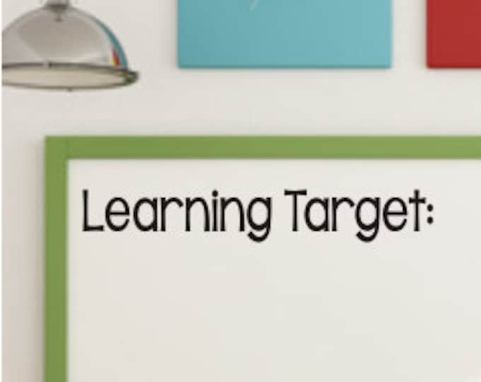 Learning Target Decal Classroom Vinyl Classroom Decor Teacher Decal Whiteboard Decal Learning Target Vinyl Back to School Wall Decal Vinyl