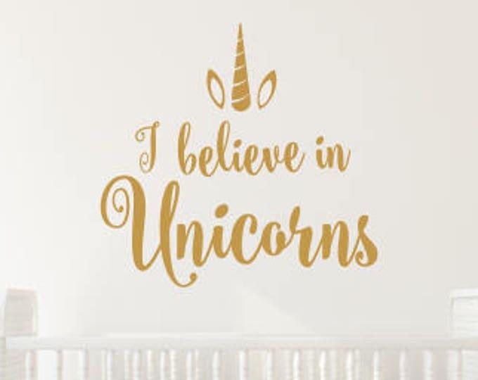 I believe in Unicorns Decal Girls Nursery Decal Girls Bedroom Wall Decal Believe in Unicorns with Horn and Ears Magical Unicorn Decor