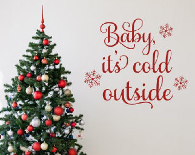 Baby It's Cold Outside Decal Vinyl Decor Christmas Decoration Holiday Seasonal Christmas Decor Vinyl Wall Decal