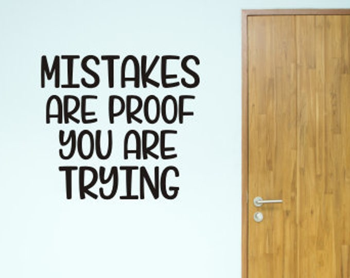 Mistakes Classroom Decal Vinyl Decal Wall or Door Decal Teacher Back to School Vinyl Decal Classroom Decor Mistakes are Proof you are Trying