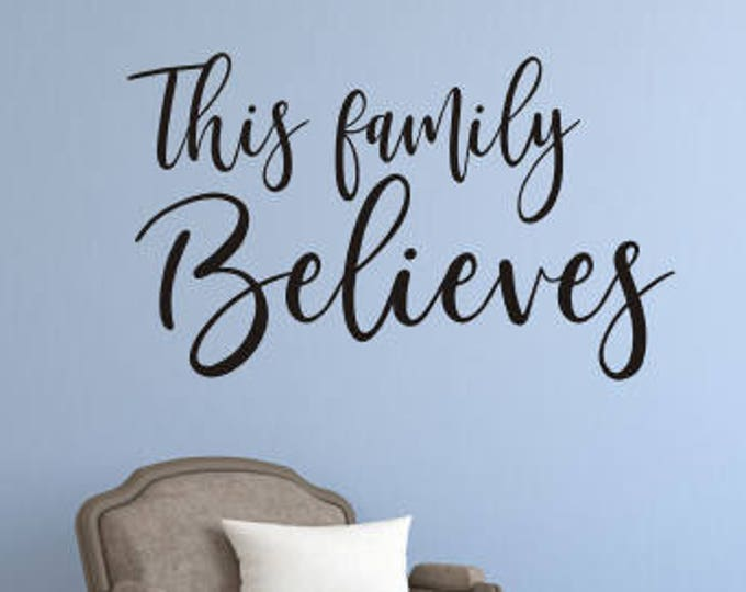 This Family Believes Decal Vinyl Wall Decor Religious Spiritual Decal Christmas Decal Christmas Holiday Decor Wall Lettering Home Decor
