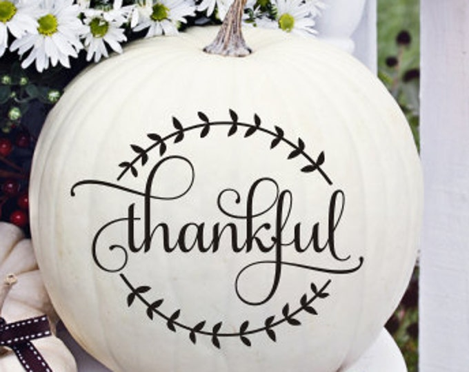Thankful Decal with Laurels Vinyl Decal Thanksgiving Decal Pumpkin Decal Rustic Thankful Decal Trendy Modern Vinyl Decal Small Rustic Decal