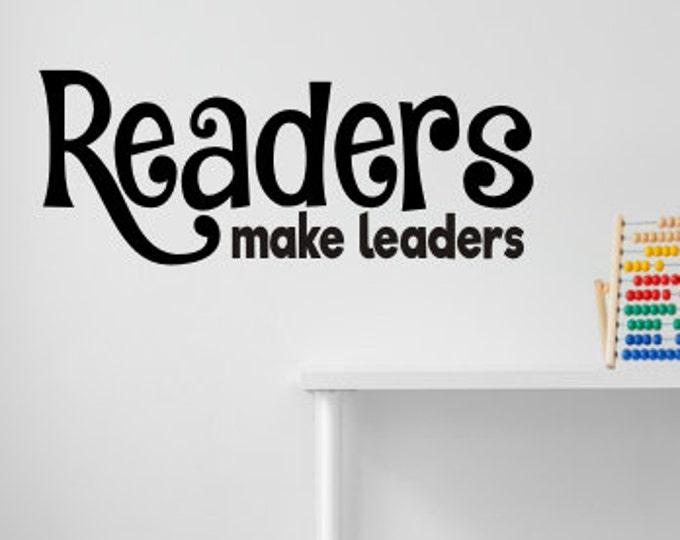 Readers Make Leaders Decal Wall Decal School Classroom Vinyl Decal Classroom Decor Reading Center Decal Reading Teacher Vinyl Decal School