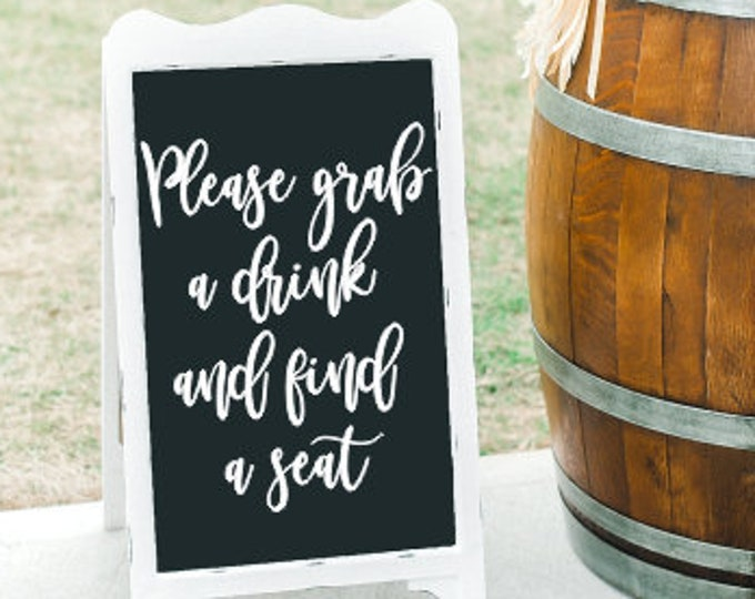 Please grab a drink Vinyl Decal And Find a Seat Wedding Sign Decal Vinyl Decor for Wedding DIY Lettering Rustic Wedding