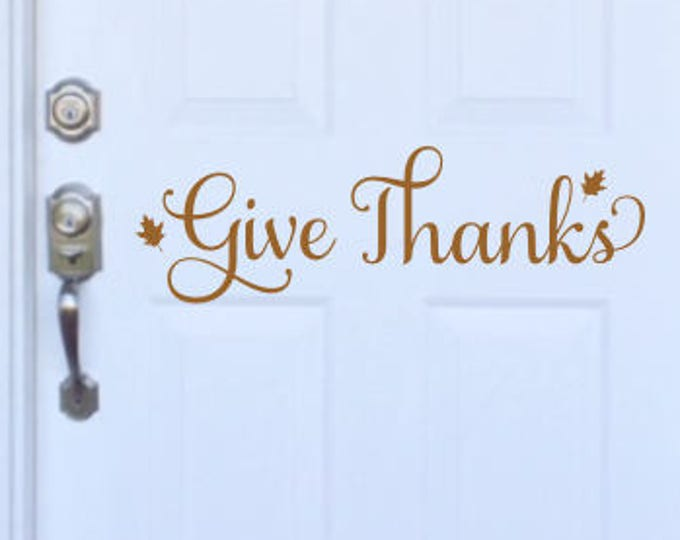 Give Thanks Door Decal Vinyl Decal Thanksgiving Decal Holiday Vinyl Porch Decor Curb Appeal Seasonal Festive Door Decal with Leaves