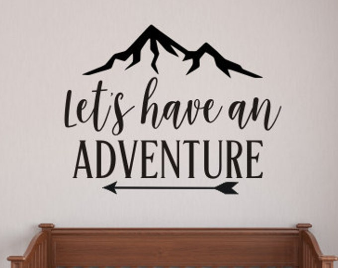 Let's Have an Adventure Decal Wall Decor Boys Nursery Decal Adventure Themed Nursery Decor Adventure Bedroom Vinyl Wall Decal with Mountain
