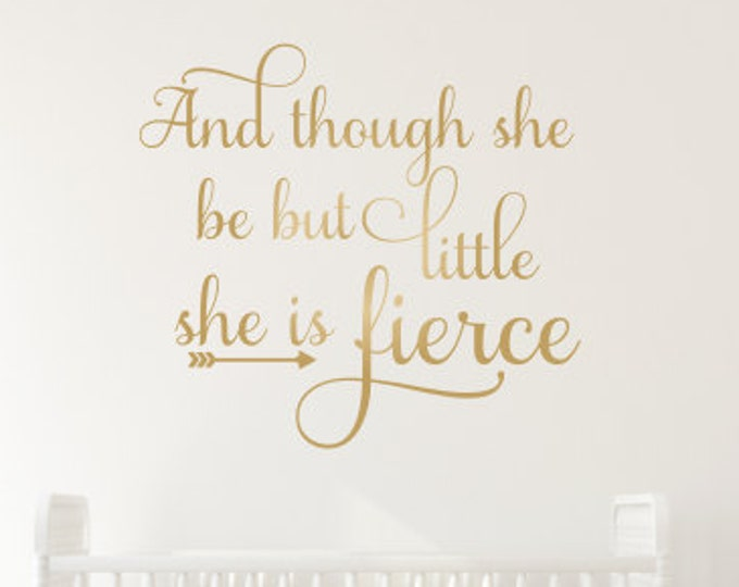 And Though She be but Little Wall Decal Nursery Decor Inspirational Wall Decor Girls Wall Decal Metallic Gold Decal Nursery Decal Wall Quote