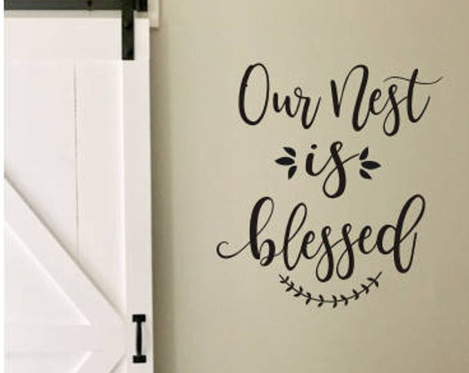 Farmhouse Decal Our Nest is Blessed Decal Vinyl Wall Decor Rustic Handwritten Font Decal DIY Lettering for Sign or Board Various Sizes
