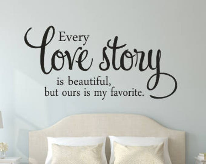 Every Love Story is Beautiful Vinyl Wall Decal Vinyl Wall Decor Love Story Vinyl Decal Wall Decal Housewares Romantic Couples Bedroom Decal
