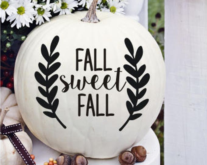 Fall Sweet Fall Decal Pumpkin Decal with Laurels Rustic Farmhouse Style Porch Decor Fall Halloween Decal Curb Appeal Decal for Pumpkin
