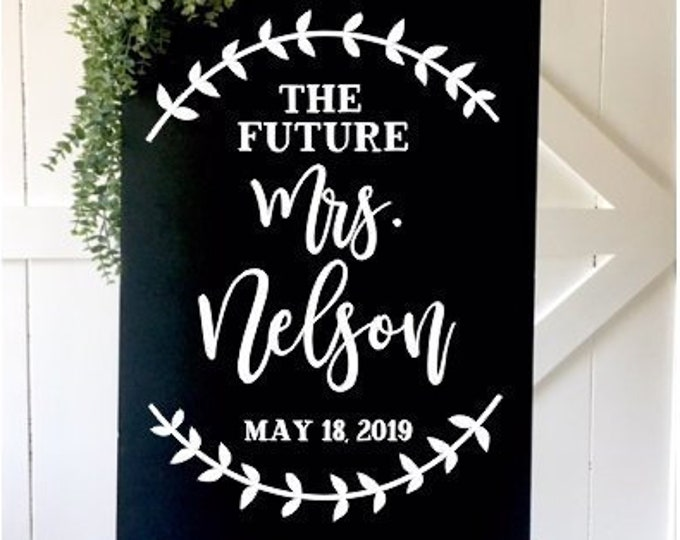 Future Mrs Decal Vinyl Decal for Shower Sign Wedding Shower Bridal Shower Sign Vinyl Decal Personalized Decor for Bridal Shower Name Date