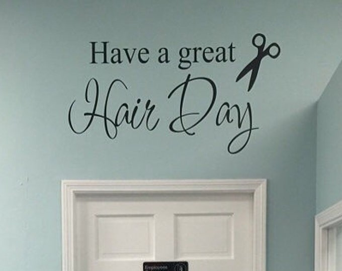 Have a Great Hair Day Wall Decal Beauty Shop Decal Hair Salon Wall Decal Scissors Beautician Hair Stylist Wall Decal Vinyl Wall Decal Beauty