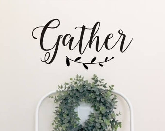 Gather Farmhouse Decal Vinyl Decal for Kitchen Wall Decal Rustic Farmhouse Style Wall Decor Gather Decal with Laurel Rustic Cottage Style