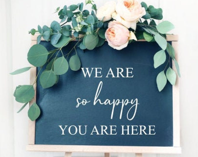 Wedding Vinyl Decal for Sign Making Vinyl Decor Wedding Decal We are So Happy you are here Vinyl Lettering for Sign Elegant Handwritten DIY