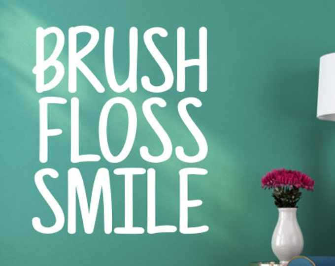 Brush Floss Smile Wall Decal Dentist Office Decal Dental Office Decor Bathroom Wall Decal Vinyl Decal Home Decor Bathroom Decor Bush Floss