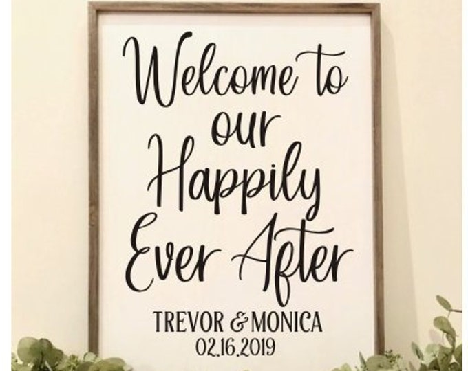 Welcome Wedding Decal To our Happily Ever After Vinyl for Wedding Sign Rustic Wedding Decor Handwritten DIY Lettering Personalized Decal