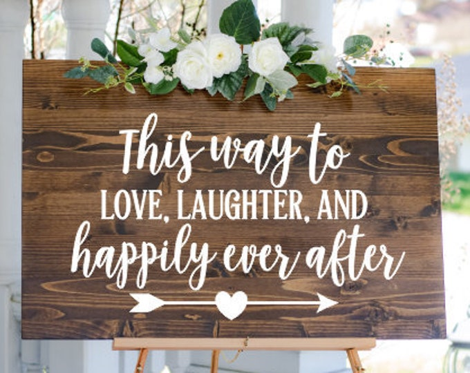 This way to Vinyl Decal Wedding Decal for Sign Vinyl Decor for Wedding Sign This way to Love Laughter and happily ever after wedding arrow
